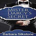 Mister Darcy's Secret: A Mister Darcy Series Comedic Mystery | Barbara Silkstone