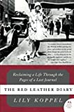 img - for The Red Leather Diary: Reclaiming a Life Through the Pages of a Lost Journal (P.S.) [Paperback] [2009] (Author) Lily Koppel book / textbook / text book