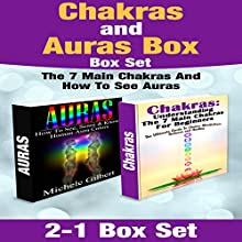 Chakras and Auras (       UNABRIDGED) by Michele Gilbert Narrated by Gary Roelofs