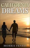 """Romance: """"California Dreams"""" A Young Adult and Adult Romance (Second Chances Trilogy Book 2)"""