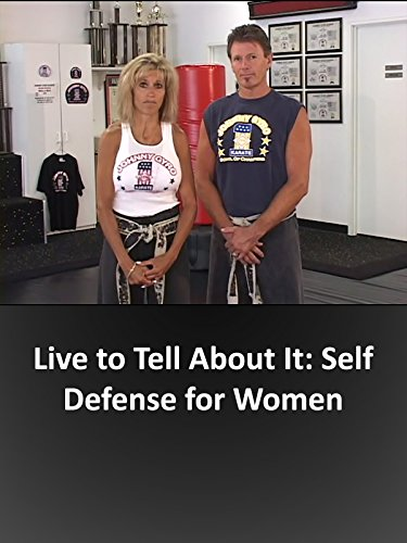 Live to Tell About It: Self Defense for Women