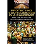 img - for [(Protecting Your Business in a Pandemic: Plans, Tools, and Advice for Maintaining Business Continuity )] [Author: Geary W. Sikich] [Jun-2008] book / textbook / text book
