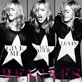 Give Me All Your Luvin' (Remixes)