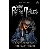 Revenge of the Little Match Girl (Zombie Fairy Tales #7)
