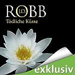 Tödliche Küsse (Eve Dallas 02)   J. D. Robb