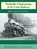 Nashville, Chattanooga & St. Louis Railway: History and Steam Locomotives