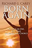 Born Again: To Live or Die, Its Time to Make the Choice