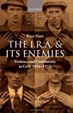 Image of The I.R.A. and Its Enemies: Violence and Community in Cork, 1916-1923