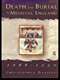 Death and Burial in Medieval England 1066-1550