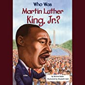 Who was Martin Luther King, Jr.? | [Bonnie Bader]