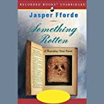 Something Rotten: A Thursday Next Novel (       UNABRIDGED) by Jasper Fforde Narrated by Emily Gray