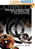Personal Connections in the Digital Age