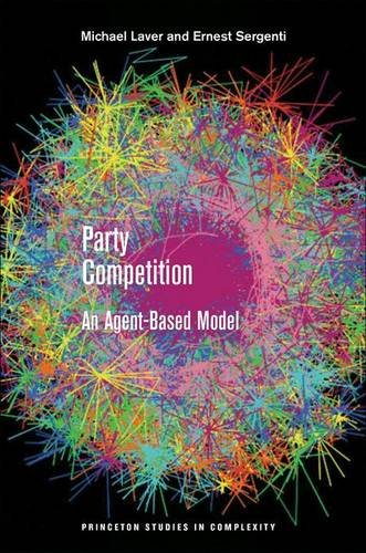 Party Competition: An Agent-Based Model (Princeton Studies in Complexity)