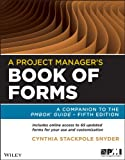 A Project Managers Book of Forms: A Companion to the PMBOK Guide