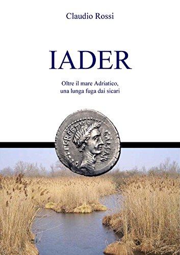 IADER: Oltre il mare Adriatico, una lunga fuga dai sicari (Quintilio nella tarda Repubblica Vol. 2)