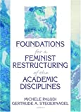 Foundations for a Feminist Restructuring of the Academic Disciplines (Haworth Women's Studies) (0866568786) by Paludi, Michele