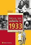 echange, troc Pierre Barrot, Michel Barrot - Nous, les enfants de 1933 : De la naissance à l'âge adulte
