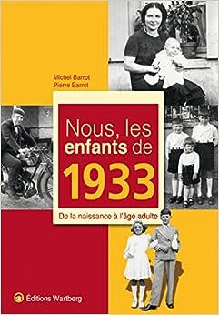 Amazon.fr - Nous, les enfants de 1933 : De la naissance à