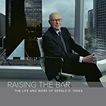 Raising the Bar: The Life and Work of Gerald D. Hines Audiobook by Mark Seal Narrated by Jonathan Smallwood