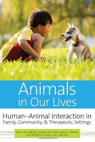 Animals in Our Lives: Human-Animal Interaction in Family,...
