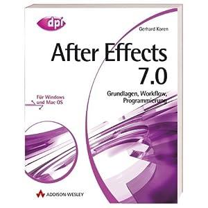 eBook Cover für  Adobe After Effects 7 0 Grundlagen Workflow Programmierung F uuml r Mac und Windows