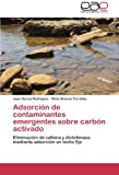 img - for Adsorci n de contaminantes emergentes sobre carb n activado: Eliminaci n de cafe na y diclofenaco mediante adsorci n en lecho fijo (Spanish Edition) book / textbook / text book