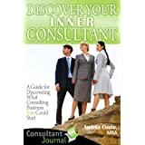 Discover Your Inner Consultant (Consultant Journal Guides) ~ Andrea Coutu