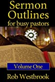 img - for Sermon Outlines for Busy Pastors: Volume 1: 52 Complete Outlines for All Occasions book / textbook / text book