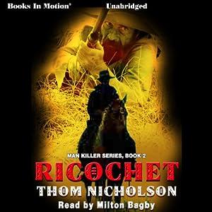 Ricochet: Man Killer, Book 2 | [Thom Nicholson]