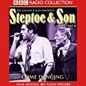 Steptoe & Son: Volume 8: Come Dancing Radio/TV Program by Ray Galton, Alan Simpson Narrated by Wilfrid Brambell, Harry H. Corbett