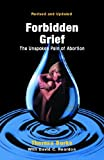 img - for Forbidden Grief: The Unspoken Pain of Abortion by Theresa Burke with David C. Reardon (2007-08-01) book / textbook / text book