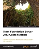 Team Foundation Server 2013 Customization