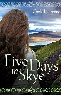 (FREE on 11/20) Five Days In Skye: A Novel by Carla Laureano - http://eBooksHabit.com