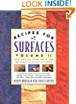 Recipes for Surfaces: Volume II: New...