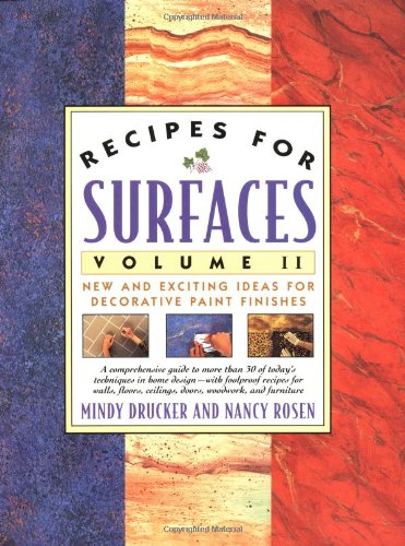 Recipes for Surfaces: Volume II: New and Exciting Ideas for Decorative Paint Finishes, Drucker, Mindy