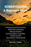 Homesteading - Self Sufficiency. A Beginners Guide: Canning & Food Preservation; Raised Bed Gardening; Raising Chickens; Growing Organic Vegetables; Vermin ... Bites 5 Book Bundle (K.I.S.S Quick Bites)