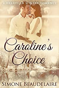 Caroline's Choice: A Hearts In Winter Romance by Simone Beaudelaire ebook deal