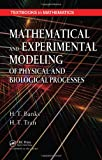 img - for Mathematical and Experimental Modeling of Physical and Biological Processes (Textbooks in Mathematics) book / textbook / text book