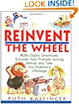 Reinvent the Wheel: Make Classic Inve...