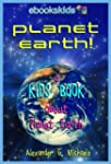 Planet Earth! A Kids Book About Plane...