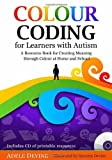 img - for Colour Coding for Learners with Autism: A Resource Book for Creating Meaning through Colour at Home and School book / textbook / text book