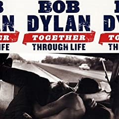 Bob Dylan / Together Through Life