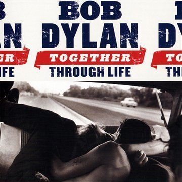 Bob Dylan - Together Through Life - Zortam Music