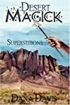 Desert Magick: Superstitions