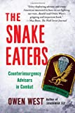 img - for The Snake Eaters: Counterinsurgency Advisors in Combat book / textbook / text book