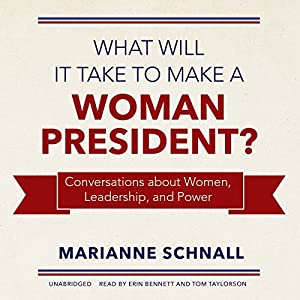 What Will It Take to Make a Woman President? Audiobook