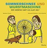 Sommerschnee und Wurstmaschine: Sehr moderne Kunst aus aller Welt
