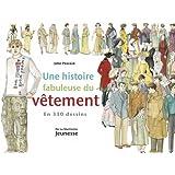 Une histoire fabuleuse du vêtement : En 330 dessins