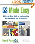 5S Made Easy: A Step-by-Step Guide to...