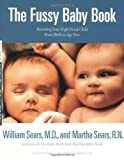 img - for The Fussy Baby Book: Parenting Your High-Need Child From Birth to Age Five by Sears, William, Sears, Martha (1996) Paperback book / textbook / text book